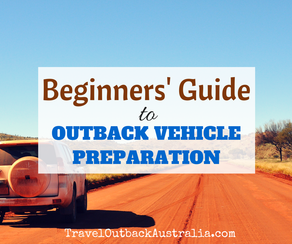 Outback vehicle preparation